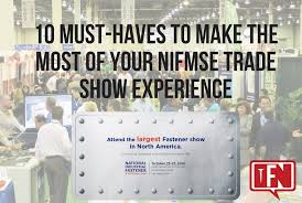 10 Must Haves For Your by Must Haves To The Most Of Your Nifmse Trade Experience