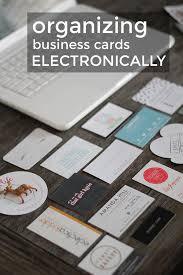 Organizing Business Organizing Business Cards Electronically