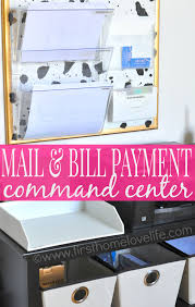 Organizing Your Home by Mail And Bill Payment Center First Home Love Life