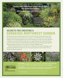 gardening in the pacific northwest the complete homeowner u0027s guide