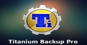 titanium backup pro apk no root titanium backup pro apk version