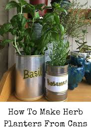 How To Make Planters by How To Make Herb Planters From Cans Gardening Know How U0027s Blog