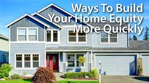 how to build your home how can i build home equity more quickly