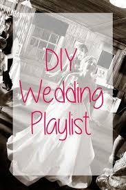 wedding reception playlist the 25 best wedding reception playlist ideas on