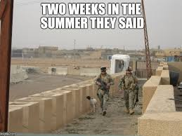 National Guard Memes - two weeks in the summer they said imgflip