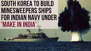 build a navy south korea to build 24 minesweepers ships for indian navy