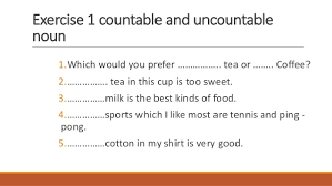 Countable And Uncountable Nouns Practice Pdf Exercise 1 Countable And Uncountable Noun