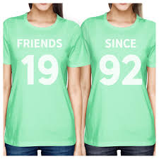 since custom years bff matching mint shirts 365 in