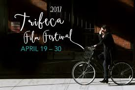 tribeca 2017 all the best films vr and stories from this year u0027s