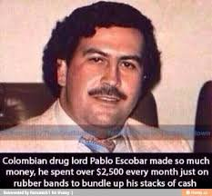 Pablo Escobar Memes - 11 best pablo escobar images on pinterest pablo emilio escobar