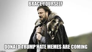 Meme Creator Brace Yourself - brace yourself meme generator imgflip