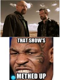 Meme Breaking Bad - mike tyson watches breaking bad meme