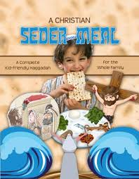 christian seder haggadah christian seder meal for kids family 10 kids in ministry