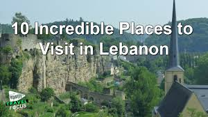 10 places to visit in lebanon