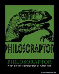 Meme Raptor - philosoraptor when a reptile is smarter than all human kind