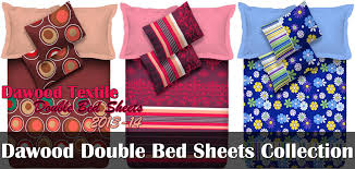 dawood textile double bed sheets 2013 2014 cotton bed sheets