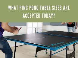 ping pong table playing area what ping pong table sizes are accepted today sport life z