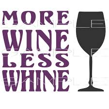 more wine less whine with wine glass svg cut file for silhouette