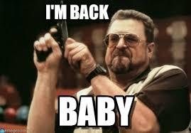 Im Back Meme - i m back am i the only one around here meme on memegen