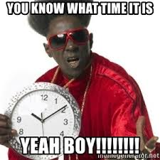 What Time Meme - you know what time it is yeah boy flavor flav clock meme