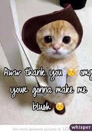 Aww Thank You Meme - thank you omg your gonna make me blush