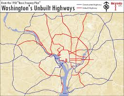 big washington dc map here s a map of the highways that almost ran through dc greater