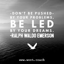 leadership quotes ralph waldo emerson inspiration eileen west life coach don u0027t be pushed by your