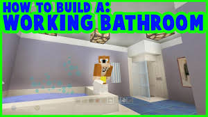 minecraft how to make a working bathroom youtube minecraft how to make a working bathroom