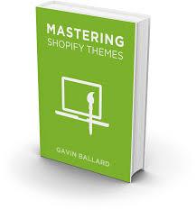 shopify themes documentation mastering shopify themes