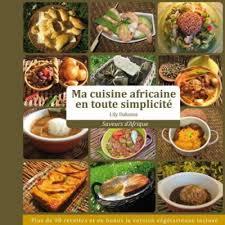 la cuisine africaine ma cuisine africaine en toute simplicite dakoma livre
