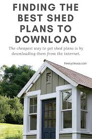 finding the best shed plans to download freecycle usa