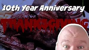 thanksgiving grindhouse 10 year anniversary