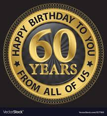60 years birthday 60 years happy birthday to you from all of us gold