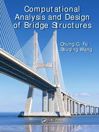 chung c fu computational ysis and design of bridge structures