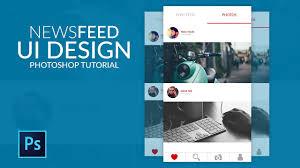 mobile ui design tutorial newsfeed page ui design photoshop