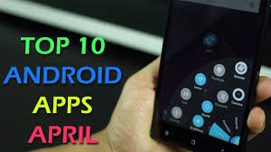 best apps for android top 10 best apps for android 2015 april