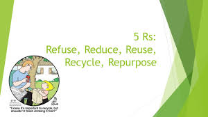 5 rs refuse reduce reuse recycle repurpose ppt video online