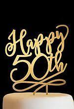 50th cake topper 50th anniversary cake topper 50th birthday cake topper happy