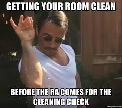Check In Meme - getting your room clean before the ra comes for the cleaning check