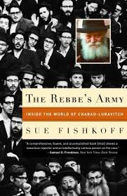 the rebbe book the rebbe s army inside the world of chabad lubavitch by sue fishkoff