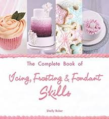 Cake Decorators The Contemporary Cake Decorating Bible Over 150 Techniques And 80