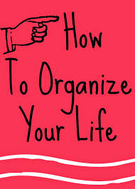 organize your life how to organize your life helene in between