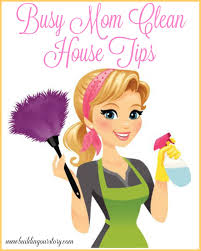 busy mom clean house tips building our story