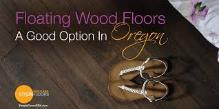 floating wood floors a option in oregon