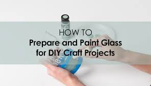 what s the best paint to use on kitchen doors painting glassware 101 how to prepare and paint glass for