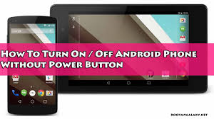 how to turn on android phone without power button - How To On Android Phone Without The Phone