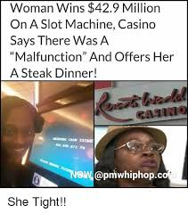 Casino Memes - woman wins 429 million on a slot machine casino says there was a