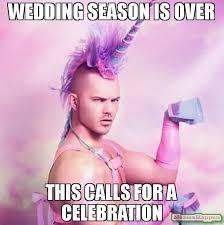 Celebration Meme - wedding season is over this calls for a celebration meme unicorn