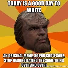 So Original Meme - today is a good day to write an original meme so for god s sake