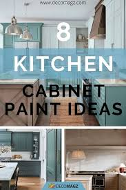 kitchen cabinet colors ideas 2020 8 kitchen cabinet paint ideas to welcome 2020 decomagz